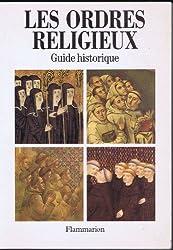 LES ORDRES RELIGIEUX. Guide historique