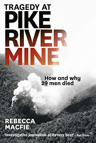 (Tragedy at Pike River Mine: How and Why 29 Men Died)