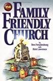 The Family-Friendly Church, Ben Freudenburg and Rick Lawrence, 0764420488