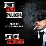 Front Page Palooka: A Fight Card Novella   Anthony Venutolo
