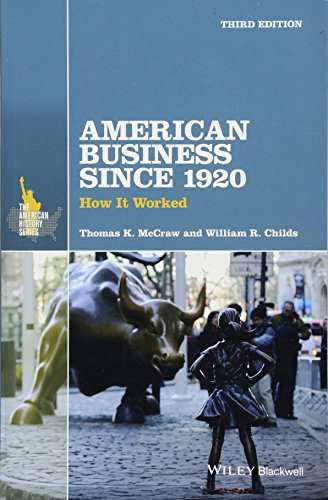 - American Business Since 1920: How It Worked (The American History Series)