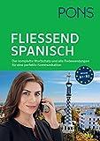 PONS Fließend Spanisch sprechen: Der komplette Wortschatz und alle Redewendungen für eine perfekte Kommunikation - SONDERAUSGABE
