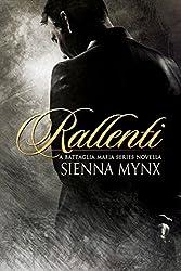 Rallenti (The Battaglia Mafia Series Book 4)
