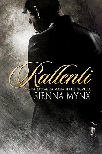 Rallenti: A Mafia Romance (The Battaglia Mafia Series) ()