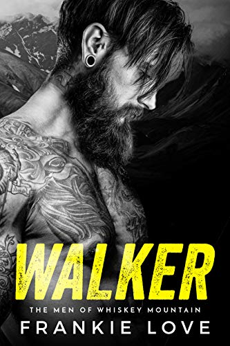 WALKER (The Men of Whiskey Mountain Book 1) by [Love, Frankie]