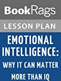 Lesson Plans Emotional Intelligence: Why It Can Matter More Than IQ