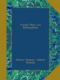 Contes Pour Les Bibliophiles par Uzanne