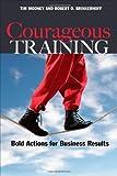 Courageous Training, Tim Mooney and Robert O. Brinkerhoff, 1576755649