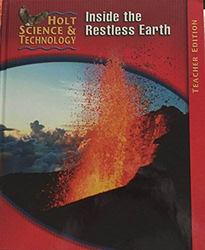 Inside the Restless Earth: Teachers Edition (Holt Science and Technology, Level F)