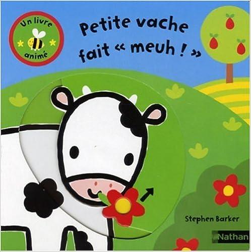 """En ligne Petite vache fait """"Meuh !"""" epub, pdf"""