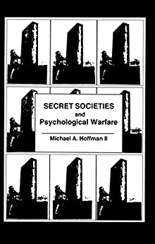 Secret Societies and Psychological Warfare by [Hoffman, Michael ]