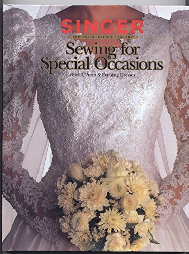 (Sewing for Special Occasions: Bridal, Prom and Evening Dresses [Singer Sewing Reference Library])