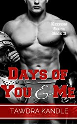Days of You and Me (Keeping Score Series Book 3)