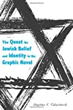The Quest for Jewish Belief and Identity in the Graphic Novel (Jews and Judaism: History and Culture)