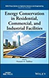 img - for Energy Conservation in Residential, Commercial, and Industrial Facilities (IEEE Press Series on Systems Science and Engineering) book / textbook / text book