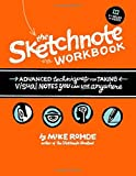 The Sketchnote Workbook: Advanced techniques for