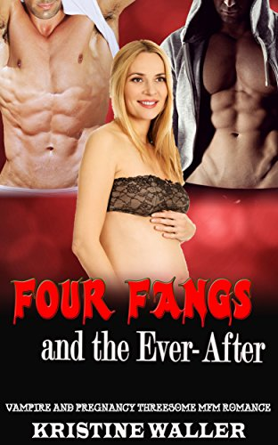 Four Fangs and the Ever-After: Vampire and Pregnancy Threesome MFM Romance