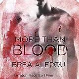 More Than Blood: MMMMM Dark Paranormal Romance: Blood Series, Book 1