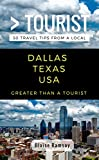Greater Than a Tourist- Dallas Texas USA: 50 Travel Tips from a Local (English Edition)