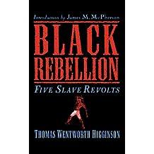 Black Rebellion: Five Slave Revolts