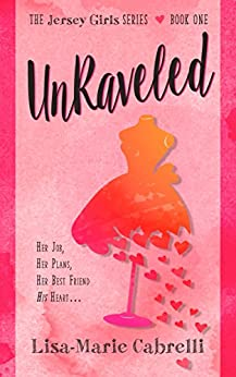 Unraveled (Jersey Girls Book 1) by [Cabrelli, Lisa-Marie]