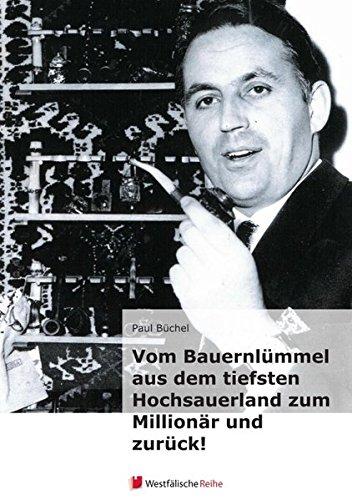 Vom Bauernlümmel aus dem tiefsten Hochsauerland zum Millionär und zurück!