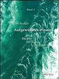 Aufgewühltes Wasser Band I, Jan Becker, 3937885803