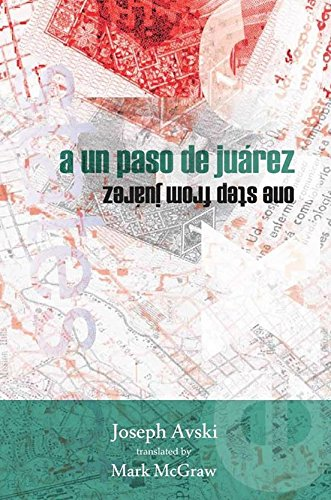 a un paso de juárez/one step from juárez (English and Spanish Edition)