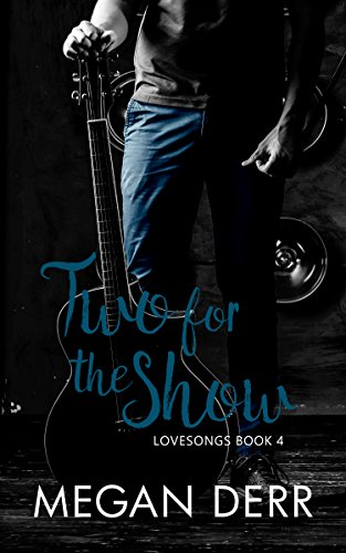 Two for the Show (Lovesongs Book 4)