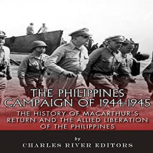 The Philippines Campaign of 1944-1945 Audiobook