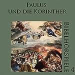 Paulus und die Korinther (Bibelhörspiele 4.2) | Heinz Vonhoff,Johannes Kuhn