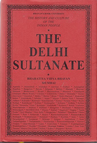 The History and Culture of the Indian People: Volume 6: The Delhi Sultanate (The History And Culture Of The Indian People)