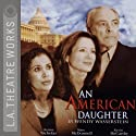 An American Daughter Performance by Wendy Wasserstein Narrated by Mary McDonnell, Denise Nicholas, full cast