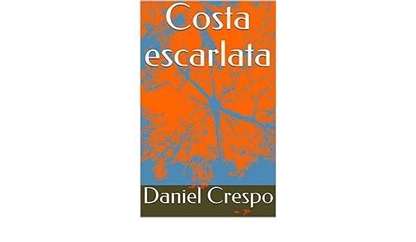 Costa escarlata eBook: Daniel Crespo: Amazon.es: Tienda Kindle