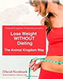 Lose Weight WITHOUT Dieting, David Nordmark, 1449948316