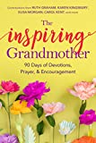 The Inspiring Grandmother: 90 Days of Devotions, Prayer and Encouragement
