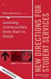 Learning Communities from Start to Finish : New Directions for Student Services, Number 149, Benjamin, Mimi, 1119065119