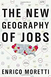 The New Geography of Jobs by Moretti, Enrico unknown Edition [Hardcover(2012)]