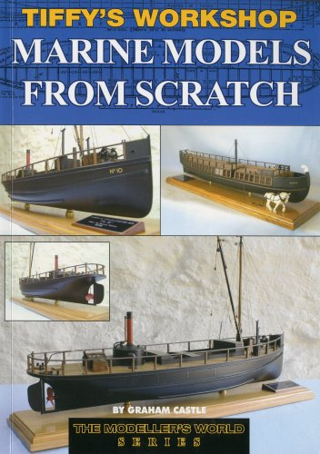 (Tiffy's Workshop - Marine Models from Scratch (The Modelers World Series))