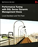 Performance Tuning with SQL Server Dynamic Management Views (High Performance SQL Server)