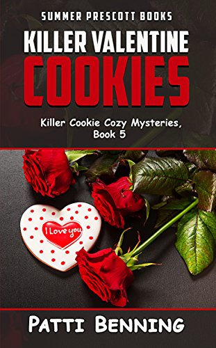 Killer Valentine Cookies (Killer Cookie Cozy Mysteries Book 5)