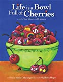 Life Is a Bowl Full of Cherries, Vanita Oelschlager, 0982636628