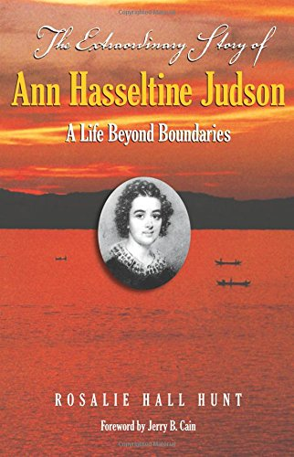 The Extraordinary Story of Ann Hasseltine Judson: A Life Beyond Boundaries