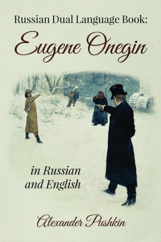 Russian Dual Language Book: Eugene Onegin in Russian and English by CreateSpace Independent Publishing Platform