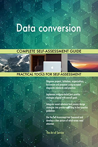 Data conversion Toolkit: best-practice templates, step-by-step work plans and maturity diagnostics (Data Conversion Best Practices)