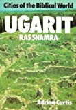 Ugarit: Ras Shamra (Cities of the Biblical World)