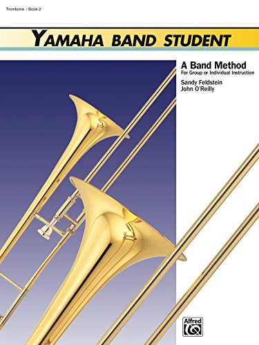 - Yamaha Band Student, Book 2 for Trombone: A Band Method for Group or Individual Instruction (Yamaha Band Method)