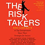 The Risk Takers: 16 Women and Men Share Their Entrepreneurial Strategies for Success | Renee Martin,Don Martin