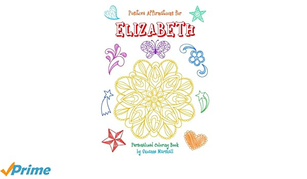 Positive Affirmations for Elizabeth: Personalized Book ...