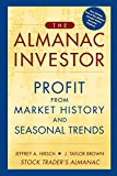 img - for The Almanac Investor: Profit from Market History and Seasonal Trends book / textbook / text book